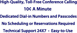 High-quality, toll-free conference calling, reservationless conferencing